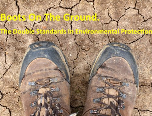 Boots On The Ground – The Double Standard In Environmental Protection